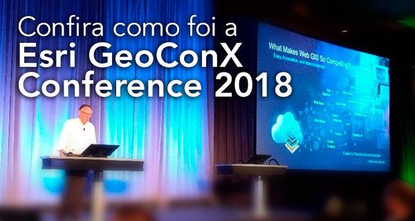 Esri GeoConX Conference 2018