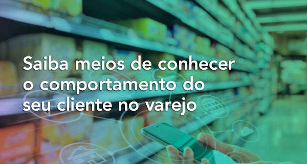 comportamento do cliente de varejo
