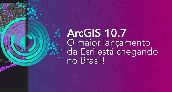 lançamento arcgis 10.7