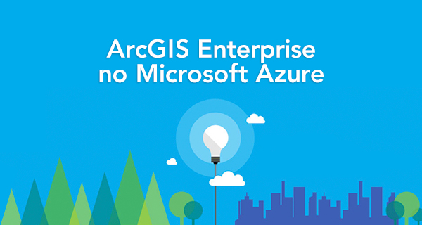 ArcGIS Enterprise no Microsoft Azure
