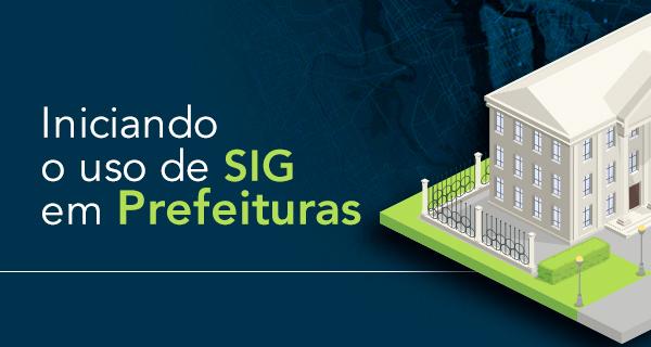 iniciando o uso de SIG em prefeituras