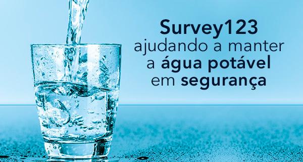 Survey123 ajudando a manter a água potável em segurança