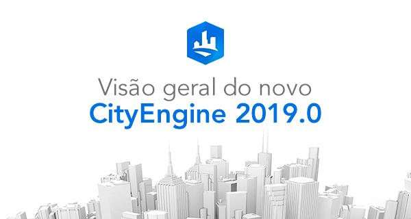 Visão geral do novo CityEngine 2019.0