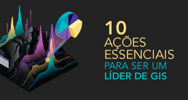 10 ações essenciais para ser um líder de GIS com Letícia Mose - referência em SIG no Brasil - Especialista Esri - Governo Municipal e Federal - Marketing Técnico Imagem/Esri - Portal GEO