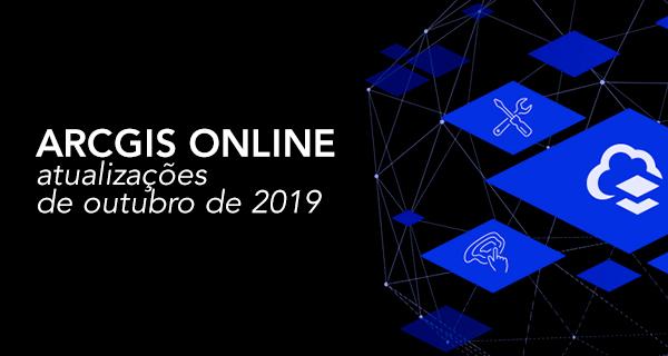 ArcGIS Online: atualizações de outubro de 2019