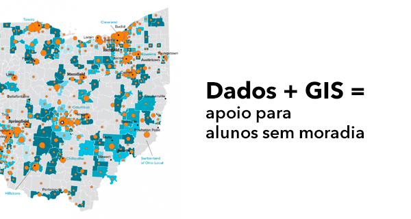 Dados mais GIS é igual a apoio para alunos sem moradia