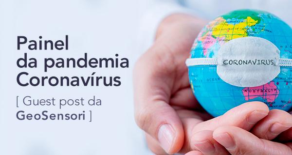 Painel da pandemia Coronavírus