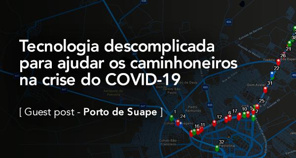 Tecnologia descomplicada para ajudar os caminhoneiros na crise do COVID-19