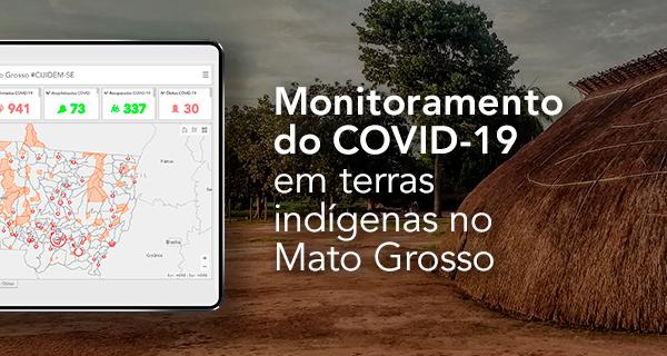 Monitoramento do COVID-19 em terras indígenas no Mato Grosso