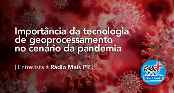 Importância da tecnologia de geoprocessamento no cenário da pandemia