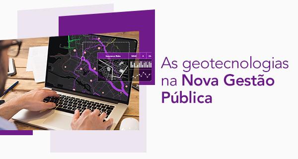 As geotecnologias na Nova Gestão Pública