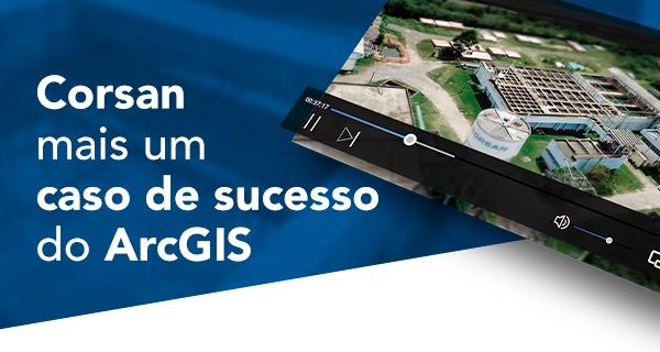 Corsan: mais um case de sucesso do ArcGIS